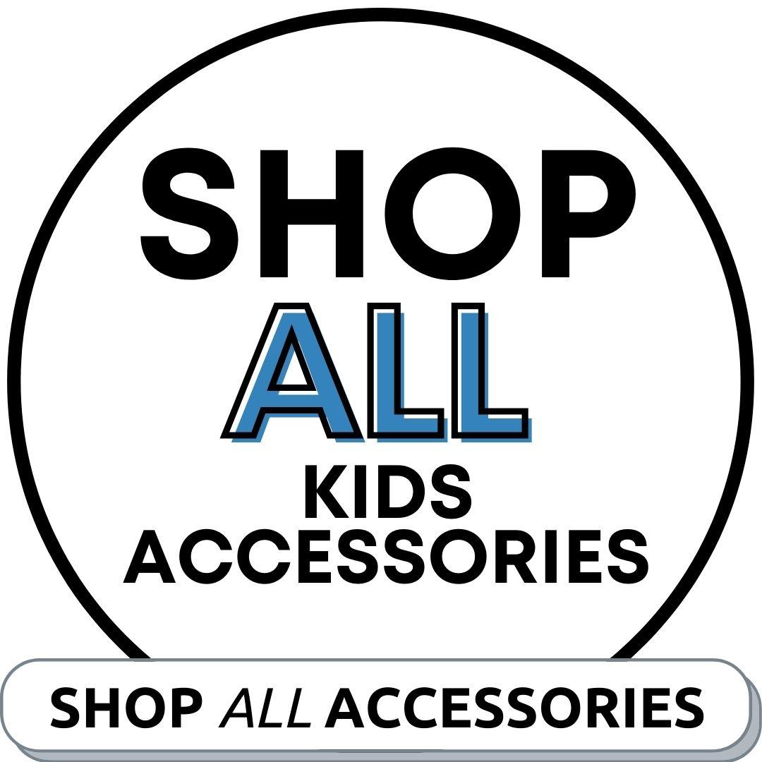 Explore All Kids Accessories